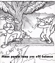 Mean people keep you off balance